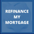 REFINANCE MY MORTGAGE